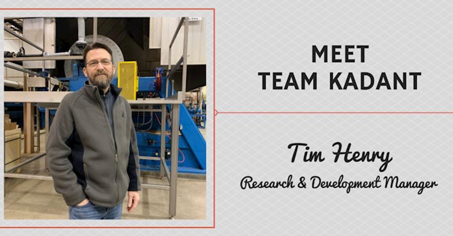 Meet Team Kadant - Tim Henry, Research and Development Manager